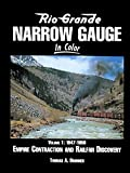 Rio Grande Narrow Gauge in Color. Volume I: 1947-1959. Empire Connection and Railfan Discovery