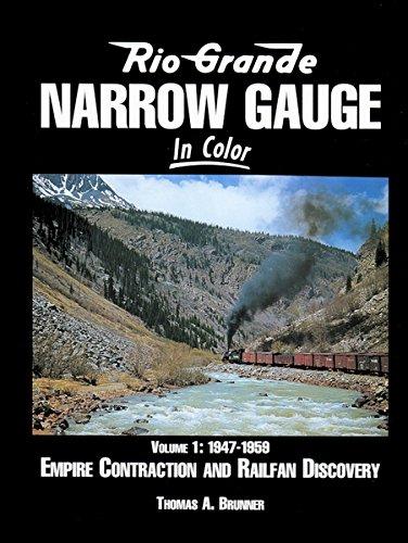 Rio Grande Narrow Gauge in Color, Vol 1: 1947-1959, Empire Contraction and Railfan Discovery
