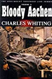 Bloody Aachen, Charles Whiting, 1862270929