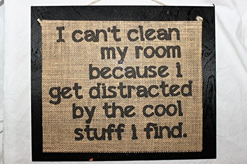 Burlap Country Rustic Chic Wedding Sign Western Home Décor Sign : I can't clean my room because I get distracted by the cool stuff I find