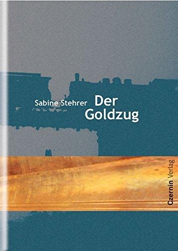Der Goldzug Taschenbuch – 17. Oktober 2005 Sabine Stehrer Czernin 3707600645 20. Jahrhundert