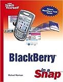 BlackBerry in a Snap, Michael Morrison, 0672326701