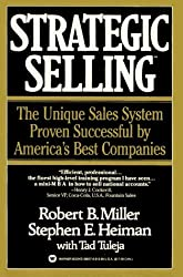 By Robert B. Miller - Strategic Selling: The Unique Sales System Proven Successful by America's Best Companies (7.9.1988)
