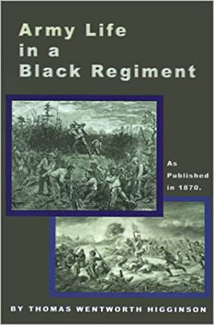 Army Life in a Black Regiment (as published in 1870)