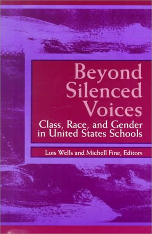 Beyond Silenced Voices: Class, Race, and Gender in United States Schools (Suny Series, Frontiers in Education)