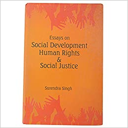 Essays On Business Ethics Human Rights And Social Justice Essays On Social Development Surendra  Singh  Amazoncom Books Essay Reflection Paper Examples also English Essay Example Human Rights And Social Justice Essays On Social Development  Business Management Essays