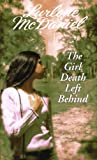 The Girl Death Left Behind, Lurlene McDaniel, 0613161165