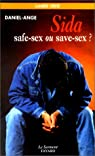 Sida : safe-sex ou save-sex ? par Daniel-Ange