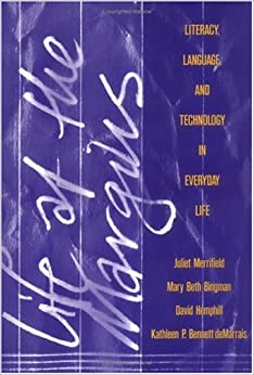 Book Life at the Margins: Literacy, Language, and Technology in Everyday Life (Language and Literacy Series)