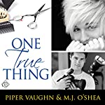 One True Thing | Piper Vaughn,M.J. O'Shea