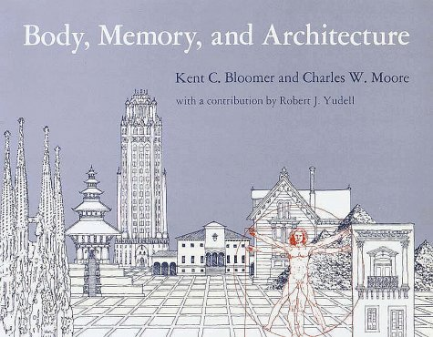 Body, Memory, and Architecture (Yale Paperbound) [Kent C. Bloomer - Charles W. Moore] (Tapa Blanda)