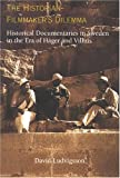 Historian-Filmmaker's Dilemma : Historical Documentaries in Sweden in the Era of Hager and Villius, Ludvigsson, David, 9155457827