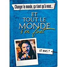 Changer le monde, ça tient qu'à nous... ET TOUT LE MONDE S'EN FOUT (French Edition)