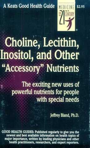 Choline, Lecithin, Inositol (Good Health Guide Series)