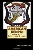 American Kenpo: Black Belt Reference Manual, LeAnn Rathbone, 1494867605