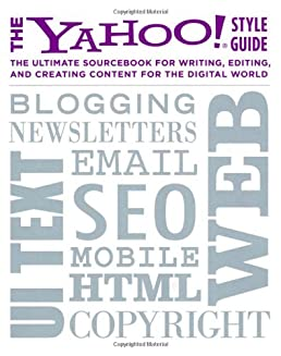 the yahoo style guide the ultimate sourcebook for writing editing rh amazon com