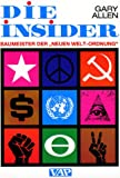 Die Insider, Band 1. Baumeister der Neuen Welt-Ordnung