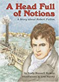 img - for A Head Full of Notions: A Story about Robert Fulton (Creative Minds Biography) book / textbook / text book