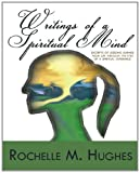 Writings of a Spiritual Mind, Rochelle Hughes, 1466426055