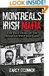 Montreal's Irish Mafia: The True Stor...
