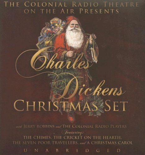 Charles Dickens Christmas Set: The Chimes, the Cricket on the Hearth, the Seven Poor Travellers and a Christmas (Charles Dickens Christmas Set)