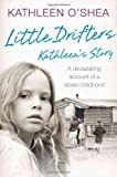 Little Drifters: Kathleen's Story by Kathleen O'Shea (2014-02-13)