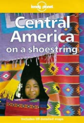 Central America on a Shoestring (Lonely Planet Shoestring Guide)