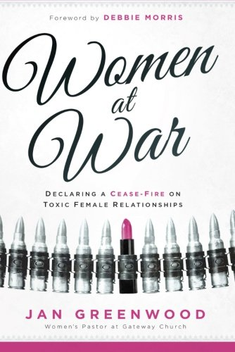 Women At War: Declaring a Cease-Fire on Toxic Female - Mall Stores Greenwood