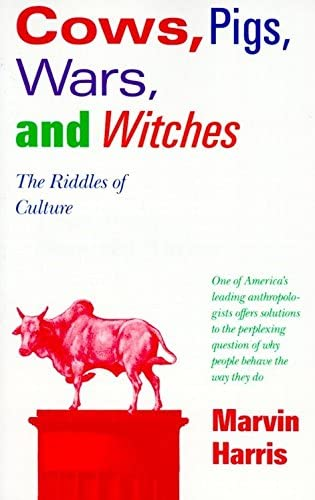 Read Cows Pigs Wars And Witches The Riddles Of Culture By Marvin Harris