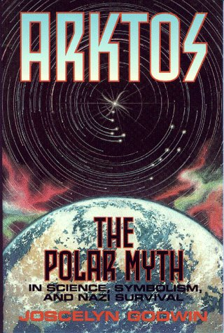 Image for ARKTOS The Polar Myth in Science Symbolism and Nazi Survival