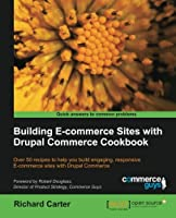 Building E-Commerce Sites with Drupal Commerce Cookbook Front Cover