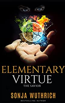 ELEMENTARY VIRTUE: The Savior by [Wuthrich, Sonja]