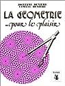 La géometrie ... pour le plaisir, tome 4 par Denière