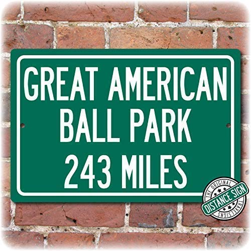 a2108207 Personalized Highway Distance Sign To: Great American Ball Park, Home of  the Cincinnati Reds