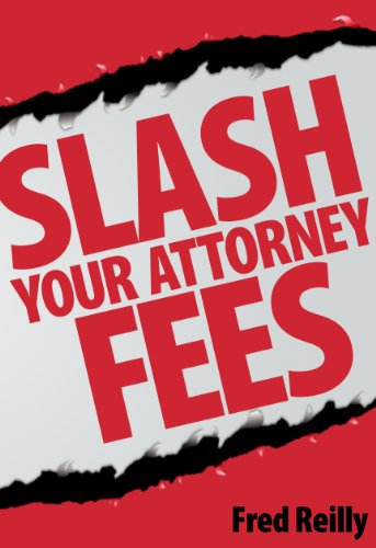 Slash Your Attorney Fees