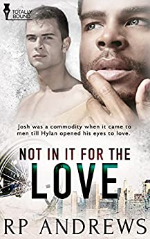 Not In It For The Love by [Andrews, RP]