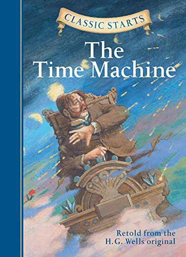 Classic Starts™: The Time Machine (Classic Starts™ Series)