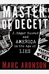 Master of Deceit: J. Edgar Hoover and America in the Age of Lies Kindle Edition