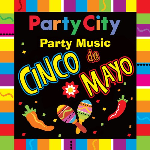 Party City Cinco de Mayo Party - Mayo For Cinco Songs De Party