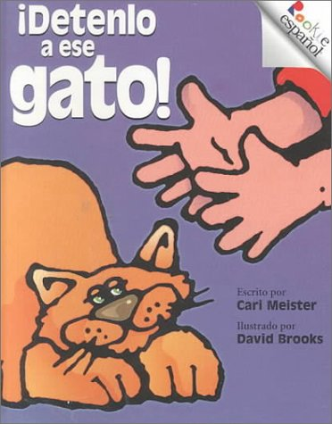 Detenlo a Ese Gato!/Catch That Cat! (Rookie Espanol) (Spanish and English Edition)