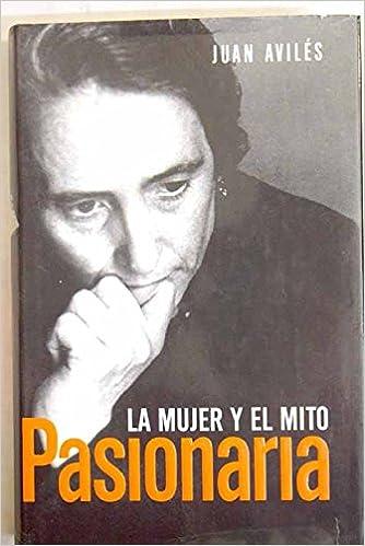 Amazon.com: Pasionaria, La Mujer Y El Mito / Pasionaria, The ...