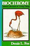 Biochromy, Denis L. Fox, 0520036999