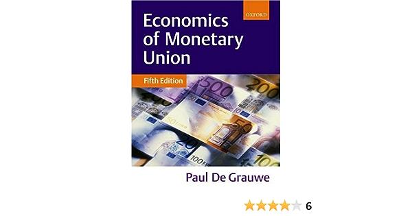 Economics Of Monetary Union De Grauwe Paul 9780199256518 Amazon Com Books