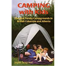 Camping with Kids: The Best Campgrounds in British Columbia and Alberta