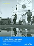 Cities With Children: Child Friendly Cities in Italy (Insight Innocenticard), United Nations, 8889129255