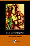 Gods and Fighting Men, Isabella Augusta Gregory, 1406502316
