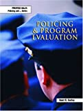Policing and Program Evaluation, Kent R. Kerley, 0130394734