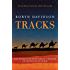 Tracks: One Woman's Journey Across 1,700 Miles of Australian Outback