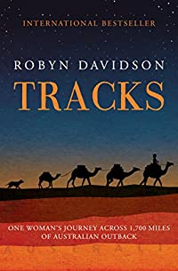 Tracks: One Woman's Journey Across 1,700 Miles Of Australian Outback by Robyn Davidson ebook deal