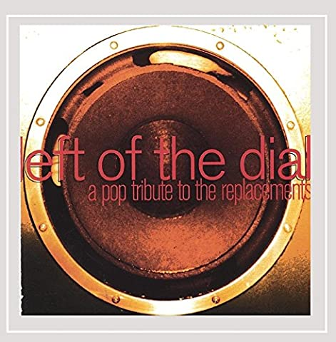 Left of the Dial: a Pop Tribute to the Replacements [Explicit] (Left Of The Dial Cd)